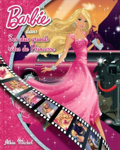 Barbie dans ses plus grands rôles de princesse