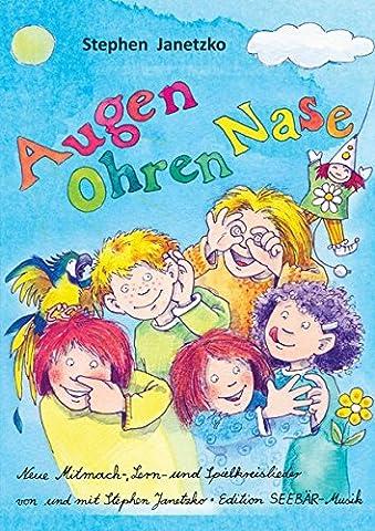 Augen, Ohren, Nase - Das Liederbuch: Neue Mitmach-, Lern- und Spielkreislieder von Stephen Janetzko