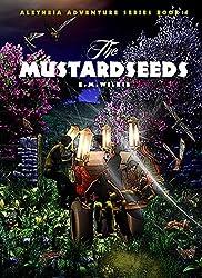 The Mustardseeds: Aletheia Adventure Series Book 4