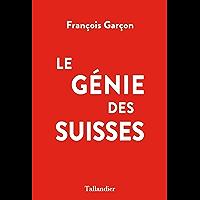 Le Génie des Suisses (ACTUALITE SOCIETE)