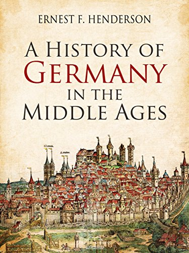 A History of Germany in the Middle Ages (English Edition) por Ernest F. Henderson
