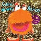 Calm Down Boris ( anniversary limited edition (Sam Lloyd Series) by Sam Lloyd (2015-09-01)