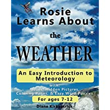 Rosie Learns About the Weather: An Easy Introduction to Meteorology (Rosie Learns About Science Book 2) (English Edition)