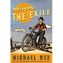 Shlepping the Exile: A Novel by Michael Wex (2014-02-18)