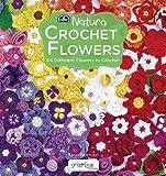 Crochet Flowers: 66 Different Flowers to Crochet by Tash Bentley (2015-07-15)