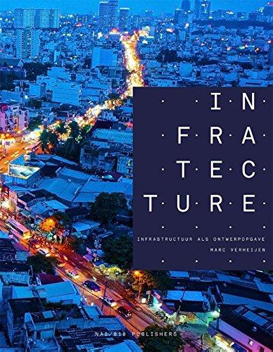 Infratecture: infrastructuur als ontwerpopgave
