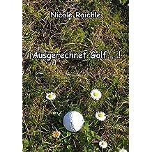 Ausgerechnet Golf...!