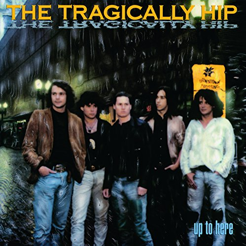 The Tragically Hip: Up To Here [Vinyl LP] (Vinyl)