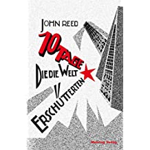 Zehn Tage, die die Welt erschütterten (German Edition)