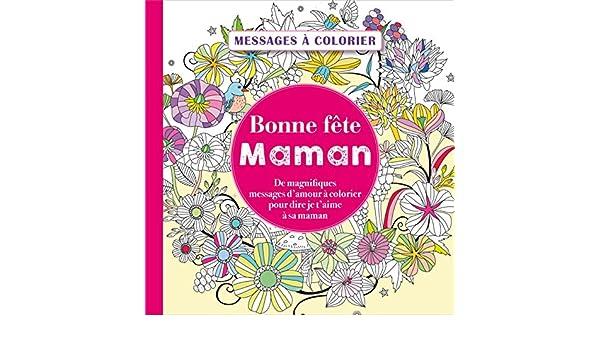 Messages à Colorier Bonne Fête Maman Amazonfr Collectif