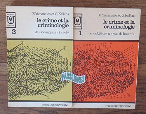 LE CRIME ET LA CRIMINOLOGIE TOME 1 + 2 par YAMARELLOS KELLENS