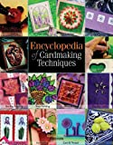 Encyclopedia of Cardmaking Techniques (Crafts)