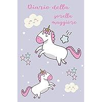 Diario della sorella maggiore: Unicorno Diario regalo perfetto per una bambina che aspetta un nuovo fratello o una nuova…