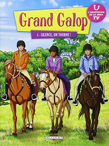 Grand Galop (1) : Grand Galop Silence, on tourne ! T 1