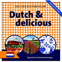 Dutch & delicious: typically Dutch food and beverages