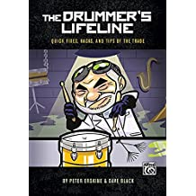 Essential Resource Guide for Drummers: Quick Fixes, Hacks, and Tips of the Trade
