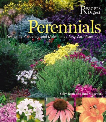 Perennials: Designing, Choosing, and Maintaining Easy-Care Plantings
