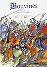 Bouvines ou L'aube d'une nation : 27 juillet 1214, en direct du champ de bataille par Garnier (II)