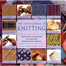 Encylopedia of Knitting: Step-By-Step Techniques, Stitches and Inspirational Designs by Lesley Stanfield (2000-10-27)