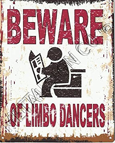 8x10in BEWARE OF LIMBO DANCERS TOILET FUNNY METAL SIGN RETRO VINTAGE STYLE 8x10in 20x25cm toilet