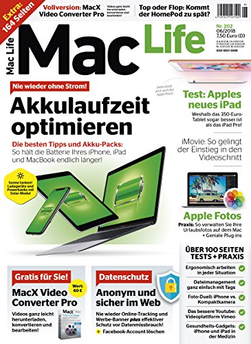 Mac Life 06/2018, Apple-Wissen kompakt, Neuigkeiten aus der Welt des Mac, Akkulaufzeit optimieren, Software, Hardware,IPad, IPhone, Apple-Fotos, Vollversion MacXVideo Converter Pro, Download