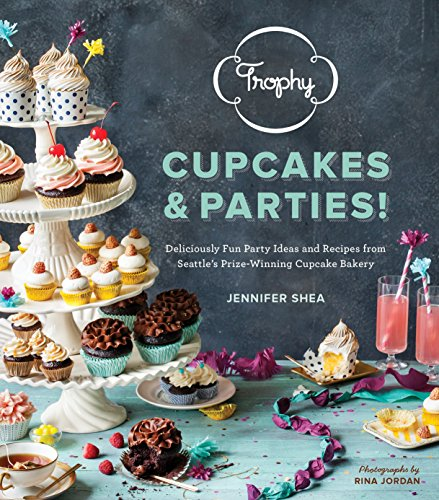 rties!: Deliciously Fun Party Ideas and Recipes from Seattle's Prize-Winning Cupcake Bakery ()
