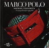 Marco Polo : Le voyage d'un photographe