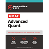 GMAT Advanced Quant: 250+ Practice Problems & Online Resources (Manhattan Prep GMAT Strategy Guides)
