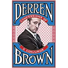Confessions of a Conjuror by Derren Brown (14-Oct-2010) Hardcover