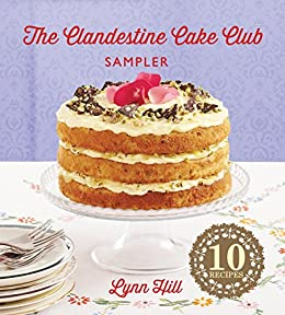 The Clandestine Cake Club Cookbook by [Hill, Lynn]