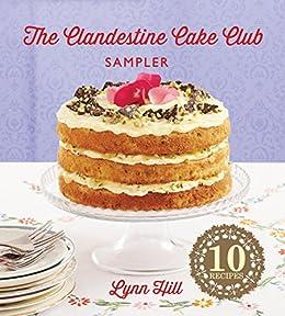 The Clandestine Cake Club Cookbook (English Edition) par [Hill, Lynn]