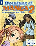 Dominar el Manga 2 / Learn how to draw Manga: Sube De Nivel Con Mark Crilley / Level Up With Mark Crilley