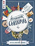 Handmade Christmas. Basteln, dekorieren, schenken: Mehr Zeit für Vorfreude - entspannter schenken...