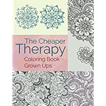 The Cheaper Therapy: Coloring Book Grown Ups