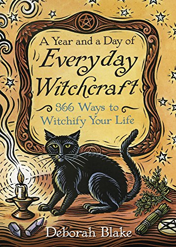 A Year and a Day of Everyday Witchcraft: 366 Ways to Witchify Your Life (English Edition)