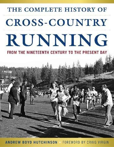The Complete History of Cross-Country Running: From the Nineteenth Century to the Present Day