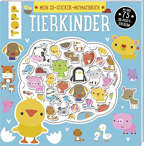 Preisvergleich Produktbild Mein 3D-Sticker-Mitmachbuch: Tierkinder: Mit über 75 3D-Puffy-Stickern