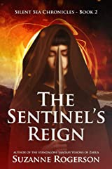 The Sentinel's Reign: Silent Sea Chronicles - Book 2 Paperback