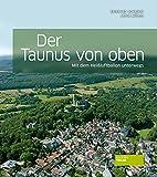 Der Taunus von oben: Mit dem Ballon unterwegs - Eberhard Schrimpf, Artur Müller