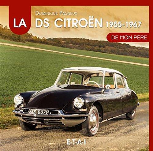La Citröen DS de mon père : Tome 1, 1955-1967