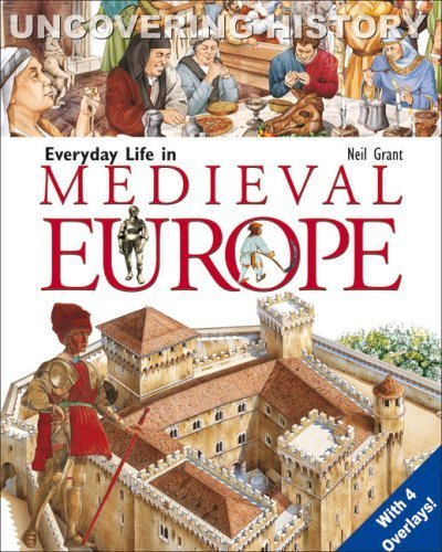 Everyday Life in Medieval Europe by Neil Grant (2001-08-02)