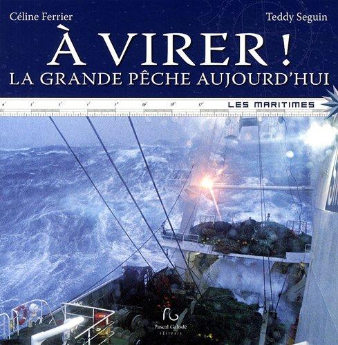 A virer ! : La grande pêche aujourd'hui