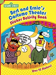 Sesame Street Classic Bert & Ernie's Costume Theater Sticker Activity Book (Sesame Street Sesame Street)