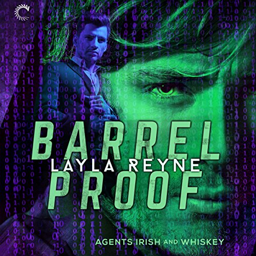 Barrel Proof: Agents Irish and Whiskey, Book 3