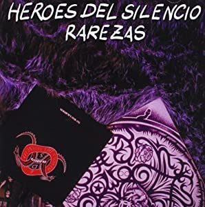 Héroes del silencio - Rarezas