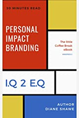 Personal Impact Branding Mindfeed 2: The little coffee break ebook from IQ 2 EQ Kindle Edition