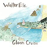 Songtexte von Walter Etc. - Gloom Cruise
