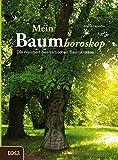 Mein Baumhoroskop: Die Weisheit des keltischen Baumkreises - Maria Leondin