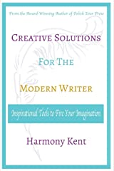 Creative Solutions for the Modern Writer: Inspirational Tools to Fire Your Imagination Paperback