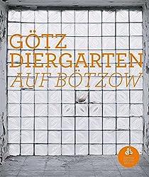 Götz Diergarten: Auf Bötzow (Edition Bötzow Berlin)